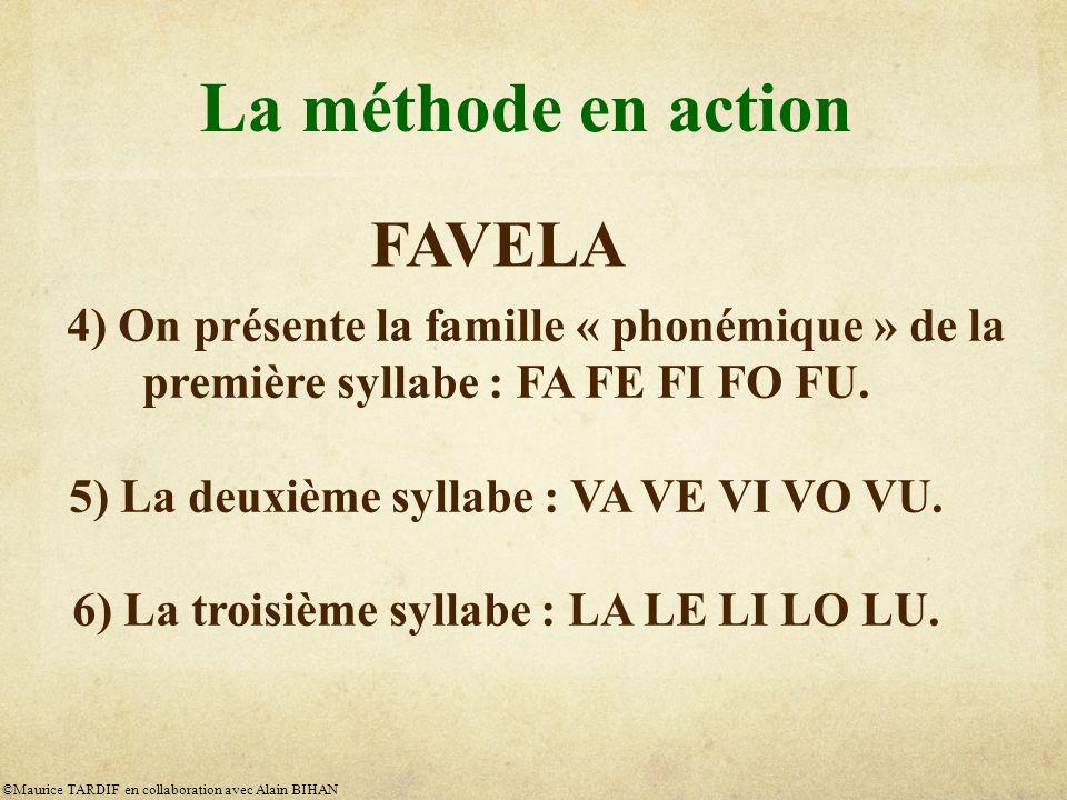 La méthode en action 4) On présente la famille « phonémique » de la première syllabe : FA FE FI FO FU.