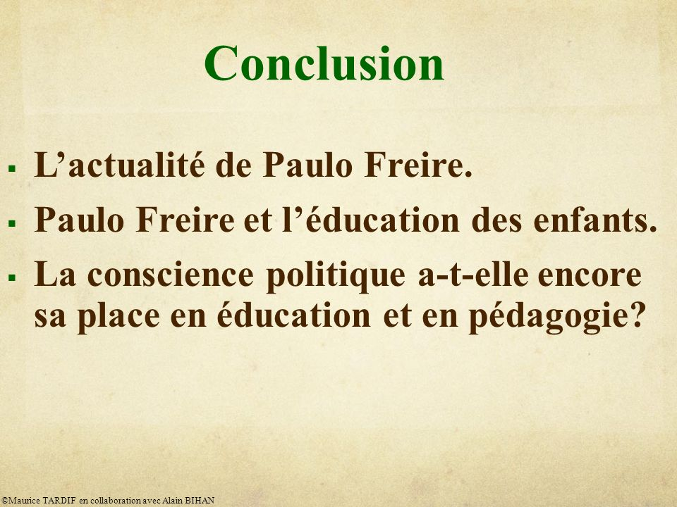 Conclusion Lactualité de Paulo Freire.Paulo Freire et léducation des enfants.