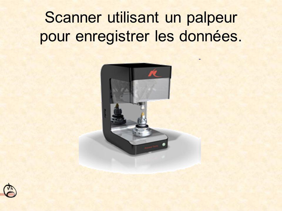Scanner utilisant un palpeur pour enregistrer les données.