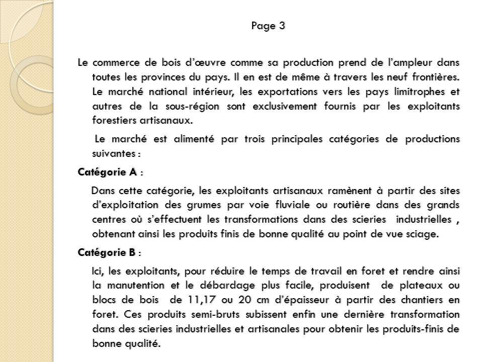 Page 3Page 3 Le commerce de bois dœuvre comme sa production prend de lampleur dans toutes les provinces du pays. Il en est de même à travers les neuf