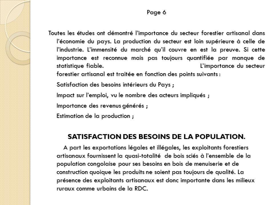 Page 6Page 6 Toutes les études ont démontré limportance du secteur forestier artisanal dans léconomie du pays. La production du secteur est loin supér