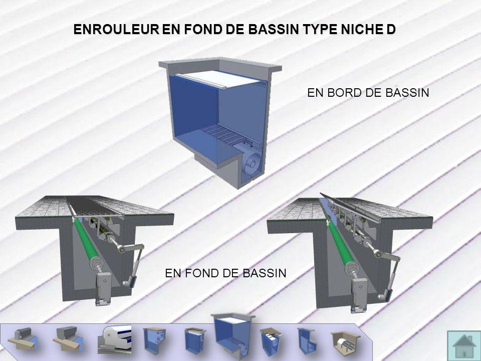 ENROULEUR EN FOND DE BASSIN TYPE NICHE D EN BORD DE BASSIN EN FOND DE BASSIN