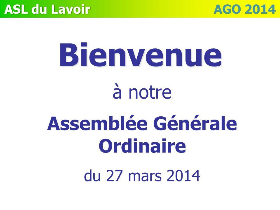 ASL du Lavoir ASL du Lavoir AGO 2014Bienvenue à notre Assemblée Générale Ordinaire du 27 mars 2014