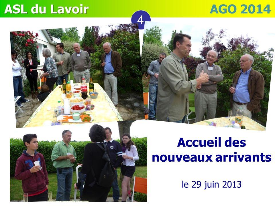 ASL du Lavoir ASL du Lavoir AGO 2014 4 Accueil des nouveaux arrivants le 29 juin 2013