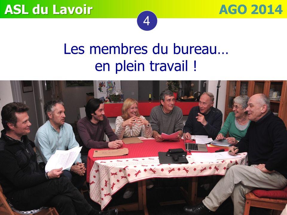 ASL du Lavoir ASL du Lavoir AGO 2014 Les membres du bureau… en plein travail ! 4