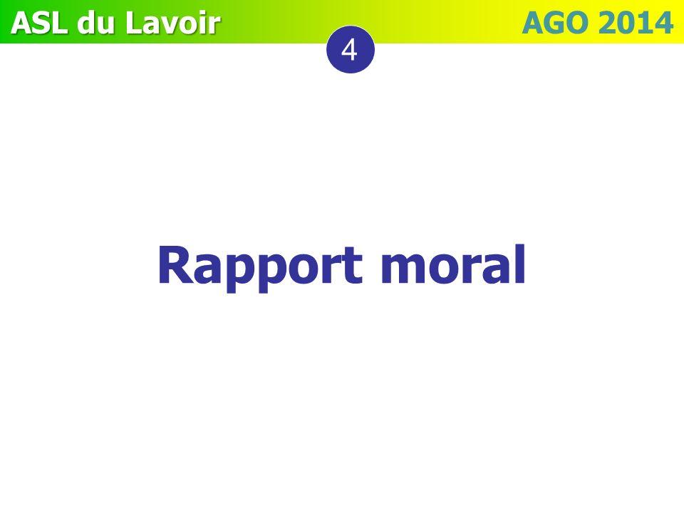 ASL du Lavoir ASL du Lavoir AGO 2014 Rapport moral 4