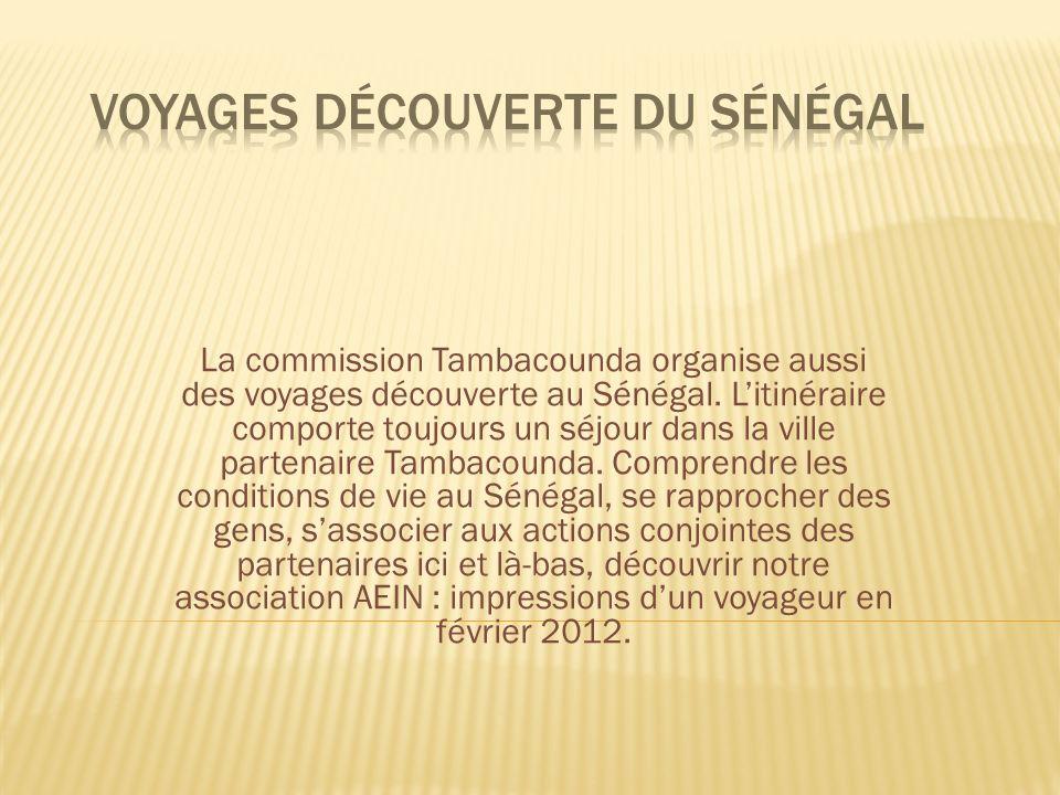 La commission Tambacounda organise aussi des voyages découverte au Sénégal.