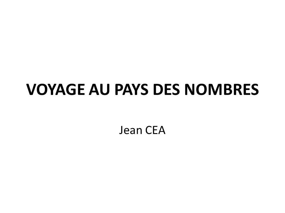 VOYAGE AU PAYS DES NOMBRES Jean CEA