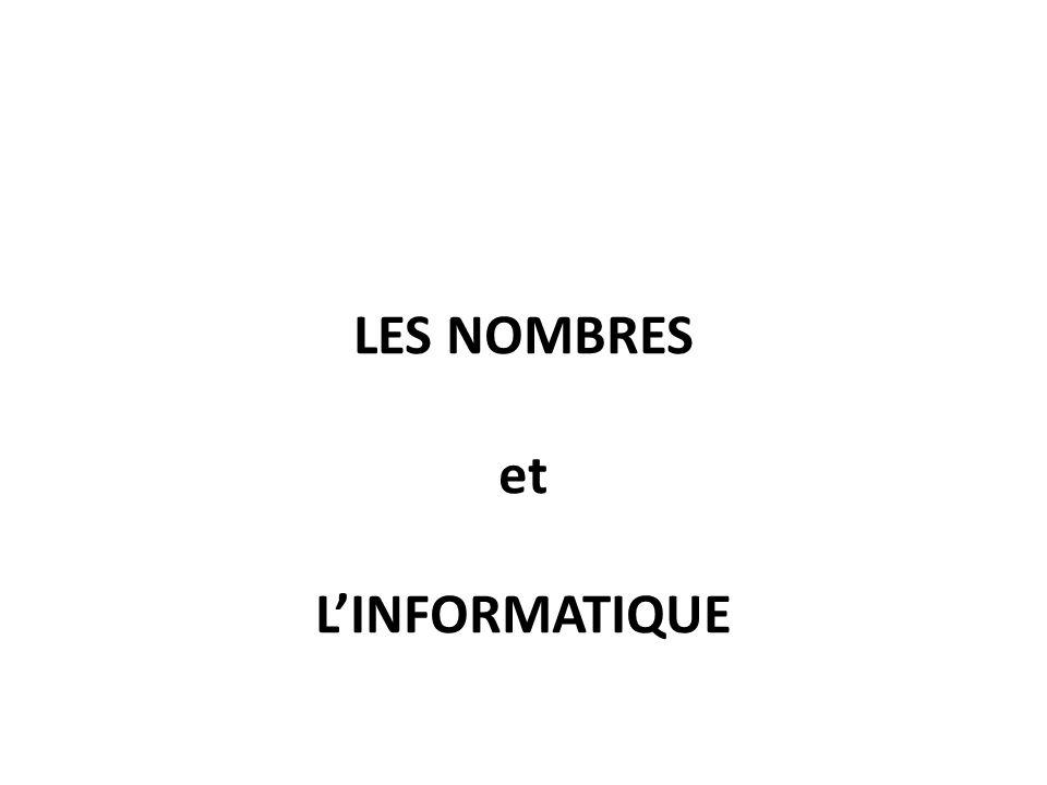 LES NOMBRES et LINFORMATIQUE