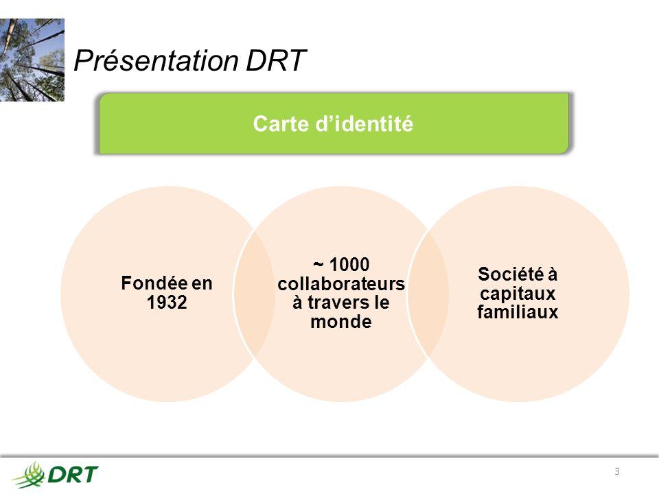 Présentation DRT Carte didentité 3 Fondée en 1932 ~ 1000 collaborateurs à travers le monde Société à capitaux familiaux