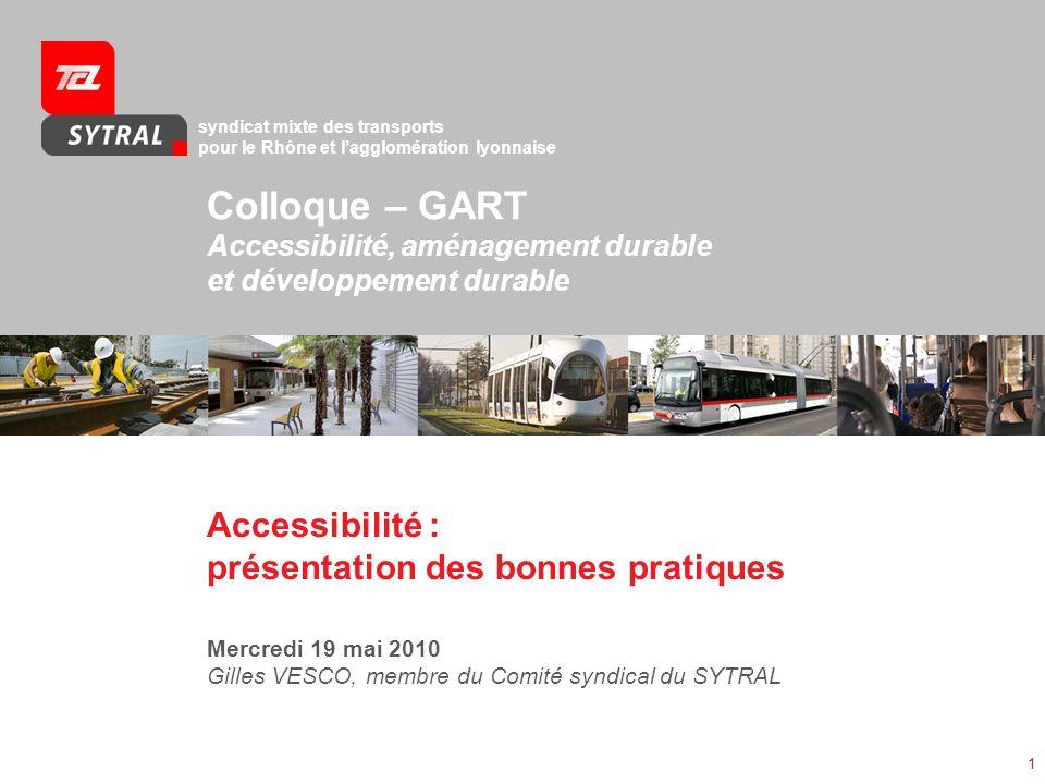 syndicat mixte des transports pour le Rhône et lagglomération lyonnaise Colloque – GART Accessibilité, aménagement durable et développement durable 1