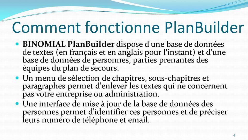 Comment fonctionne PlanBuilder BINOMIAL PlanBuilder dispose d'une base de données de textes (en français et en anglais pour l'instant) et d'une base d