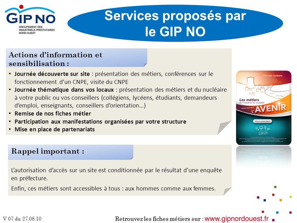 Retrouvez les fiches métiers sur : V 07 du 27.08.10 Services proposés par le GIP NO Retrouvez les fiches métiers sur : Journée découverte sur site : p