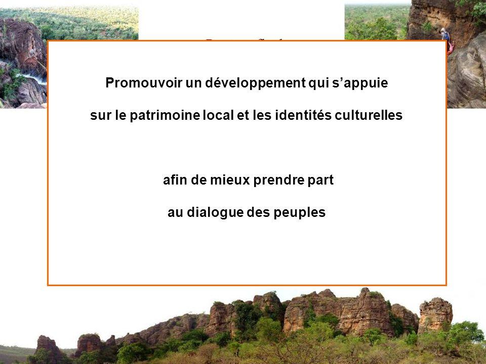 Promouvoir un développement qui sappuie sur le patrimoine local et les identités culturelles afin de mieux prendre part au dialogue des peuples