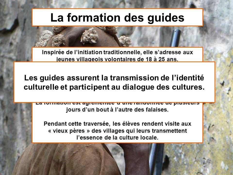 La formation des guides Inspirée de linitiation traditionnelle, elle sadresse aux jeunes villageois volontaires de 18 à 25 ans. La formation est agrém