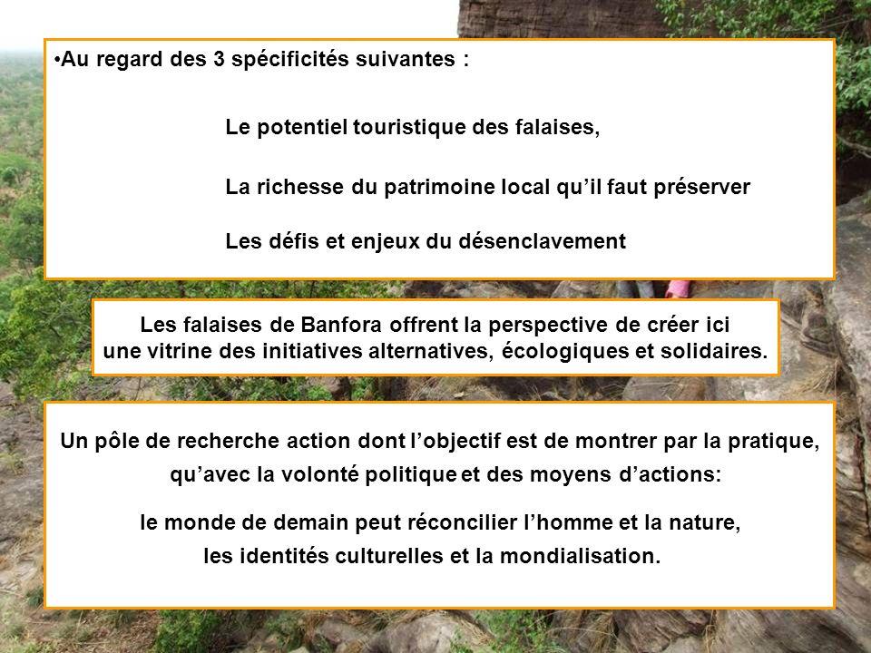 Au regard des 3 spécificités suivantes : Le potentiel touristique des falaises, La richesse du patrimoine local quil faut préserver Les défis et enjeu