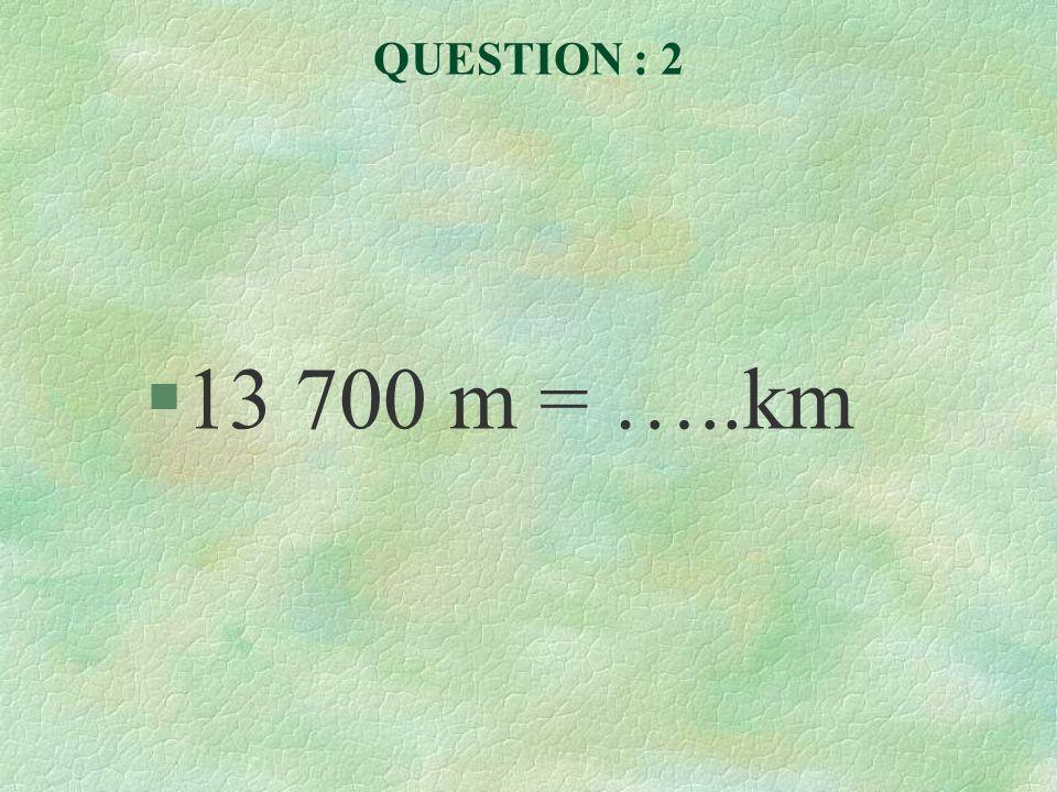 QUESTION : 3 §159 cm = ….. m