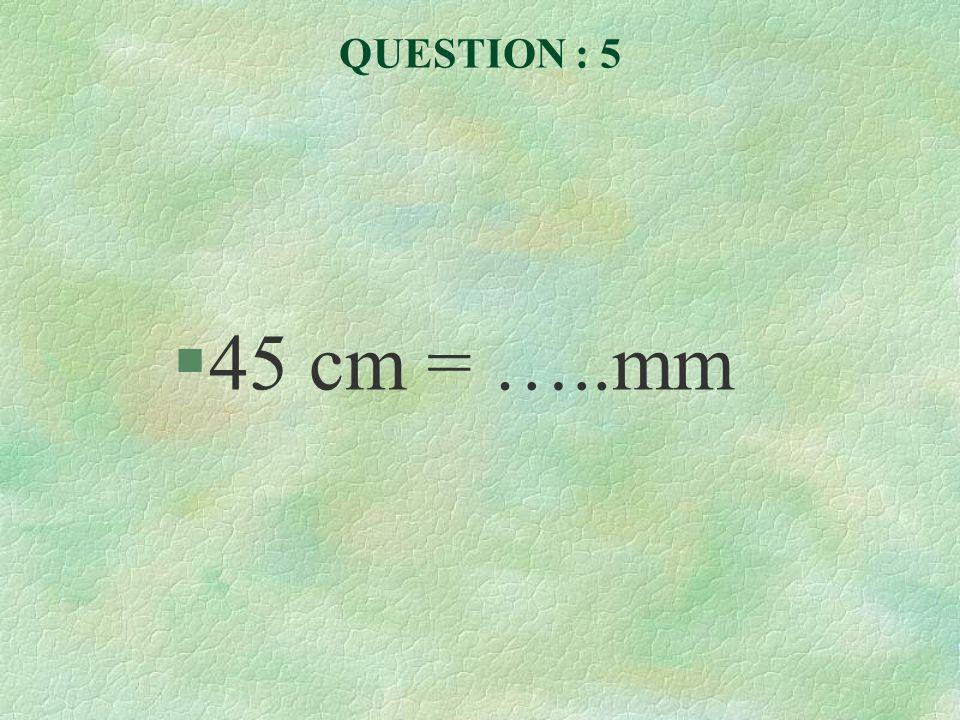QUESTION : 6 §2 500 m = …..km