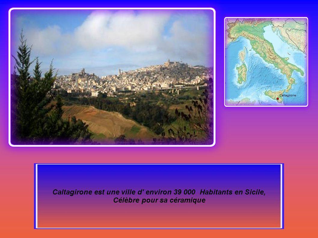 Caltagirone est une ville d environ 39 000 Habitants en Sicile, Célèbre pour sa céramique
