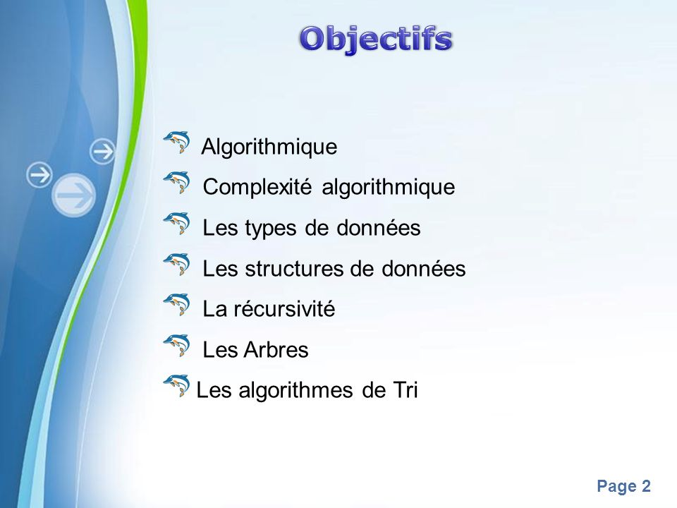 Powerpoint Templates Page 2 Algorithmique Complexité algorithmique Les types de données Les structures de données La récursivité Les Arbres Les algori