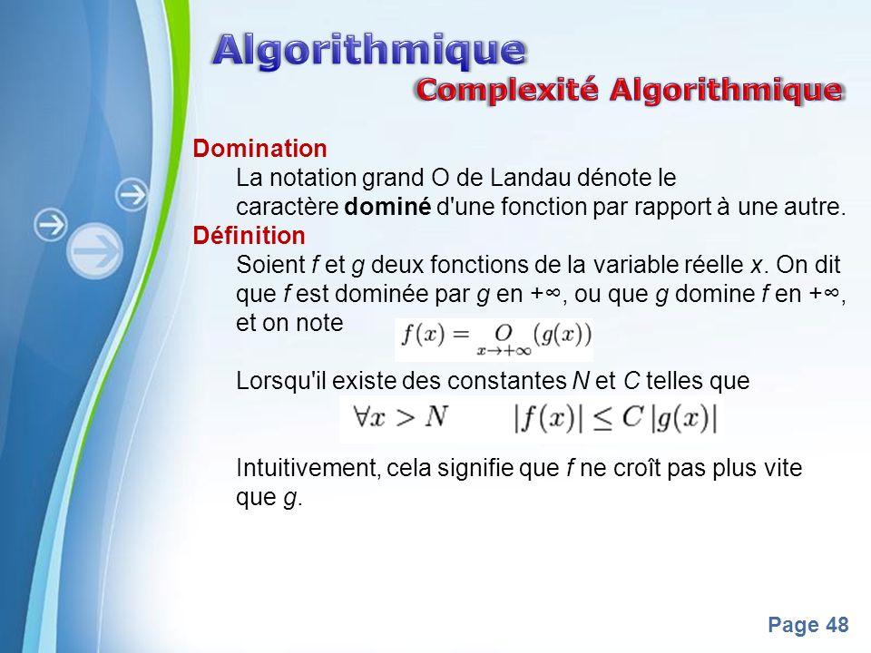 Powerpoint Templates Page 48 Domination La notation grand O de Landau dénote le caractère dominé d'une fonction par rapport à une autre. Définition So