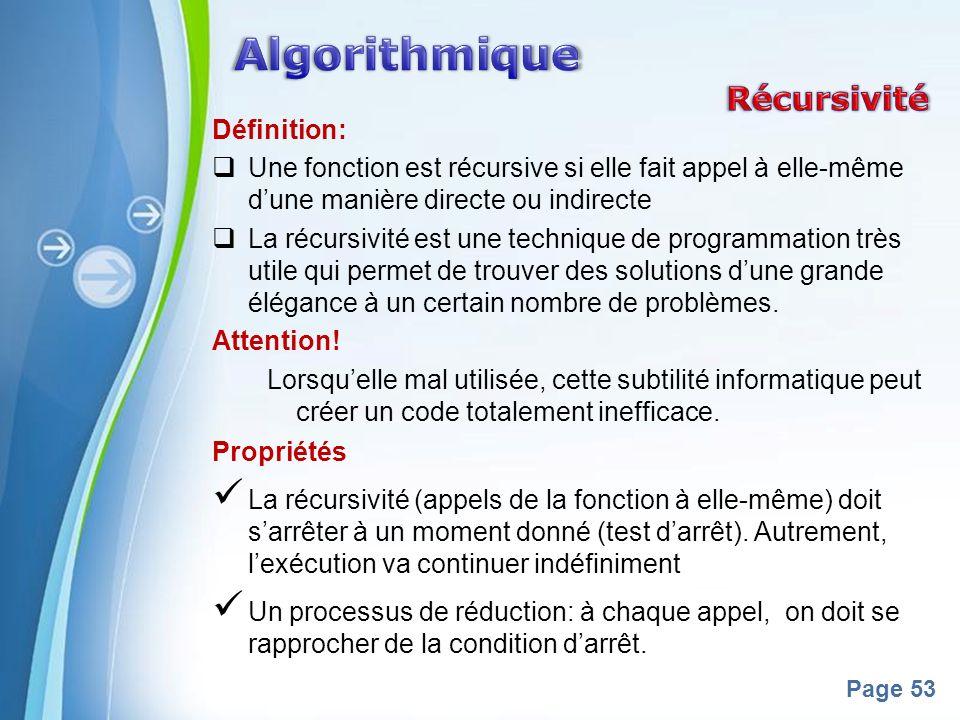 Powerpoint Templates Page 53 Définition: Une fonction est récursive si elle fait appel à elle-même dune manière directe ou indirecte La récursivité es