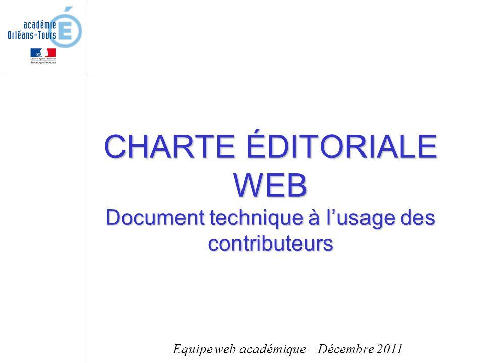 CHARTE ÉDITORIALE WEB Document technique à lusage des contributeurs Equipe web académique – Décembre 2011