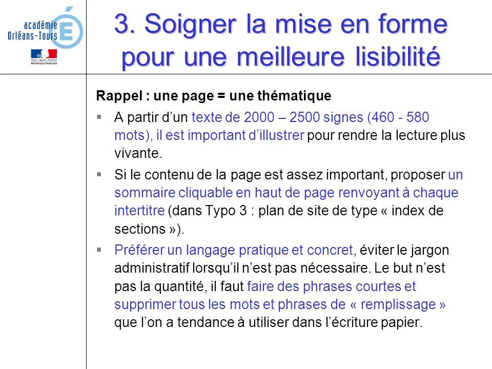 3. Soigner la mise en forme pour une meilleure lisibilité Rappel : une page = une thématique A partir dun texte de 2000 – 2500 signes (460 - 580 mots)