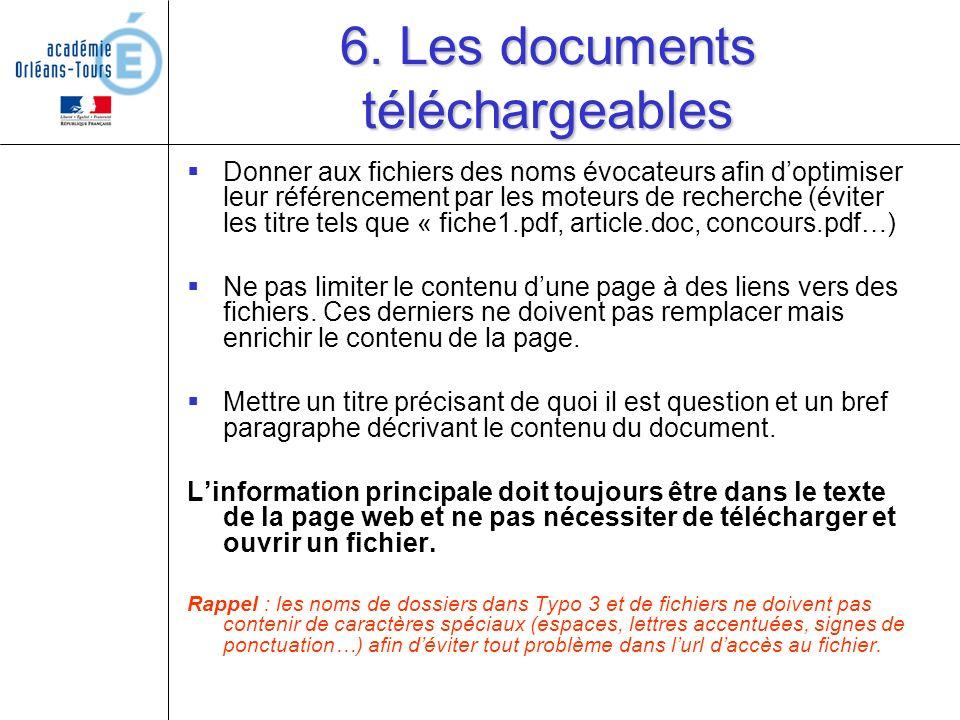 6. Les documents téléchargeables Donner aux fichiers des noms évocateurs afin doptimiser leur référencement par les moteurs de recherche (éviter les t