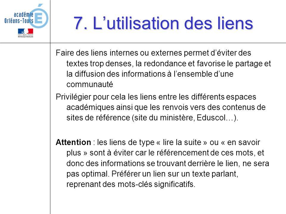 7. Lutilisation des liens Faire des liens internes ou externes permet déviter des textes trop denses, la redondance et favorise le partage et la diffu