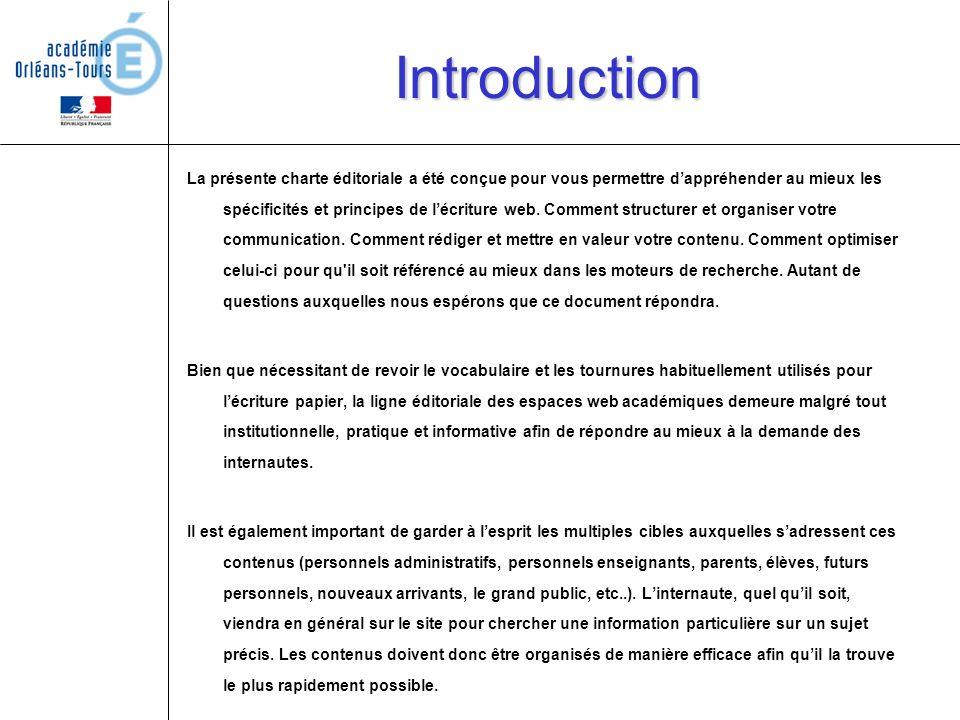 Introduction La présente charte éditoriale a été conçue pour vous permettre dappréhender au mieux les spécificités et principes de lécriture web. Comm