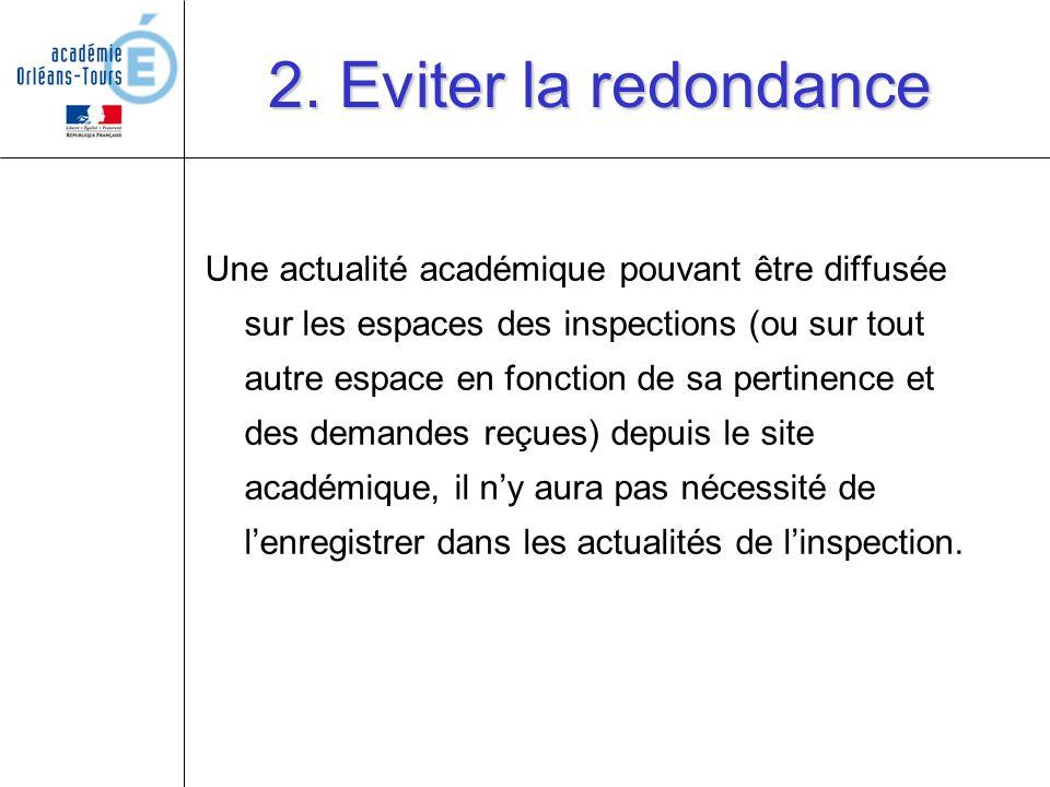 2. Eviter la redondance Une actualité académique pouvant être diffusée sur les espaces des inspections (ou sur tout autre espace en fonction de sa per