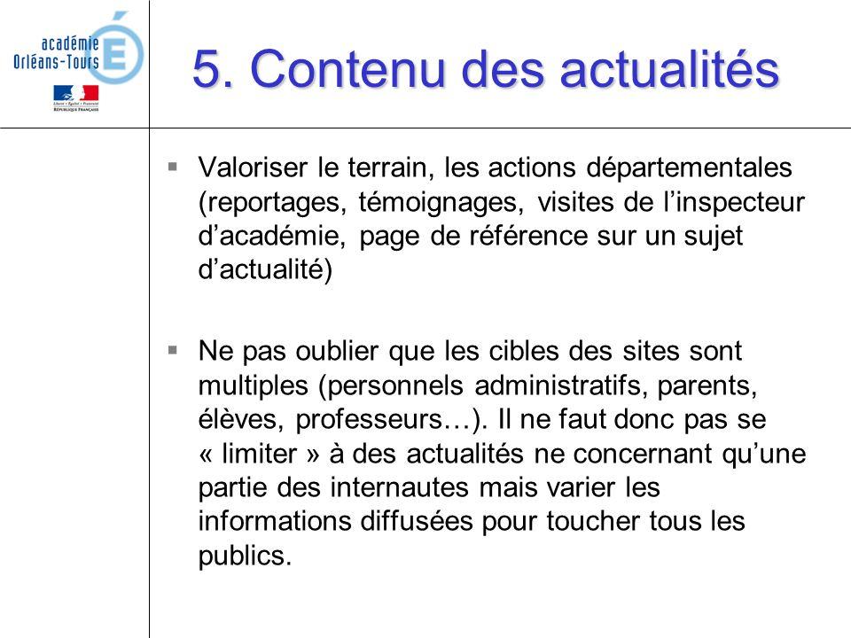 Valoriser le terrain, les actions départementales (reportages, témoignages, visites de linspecteur dacadémie, page de référence sur un sujet dactualit