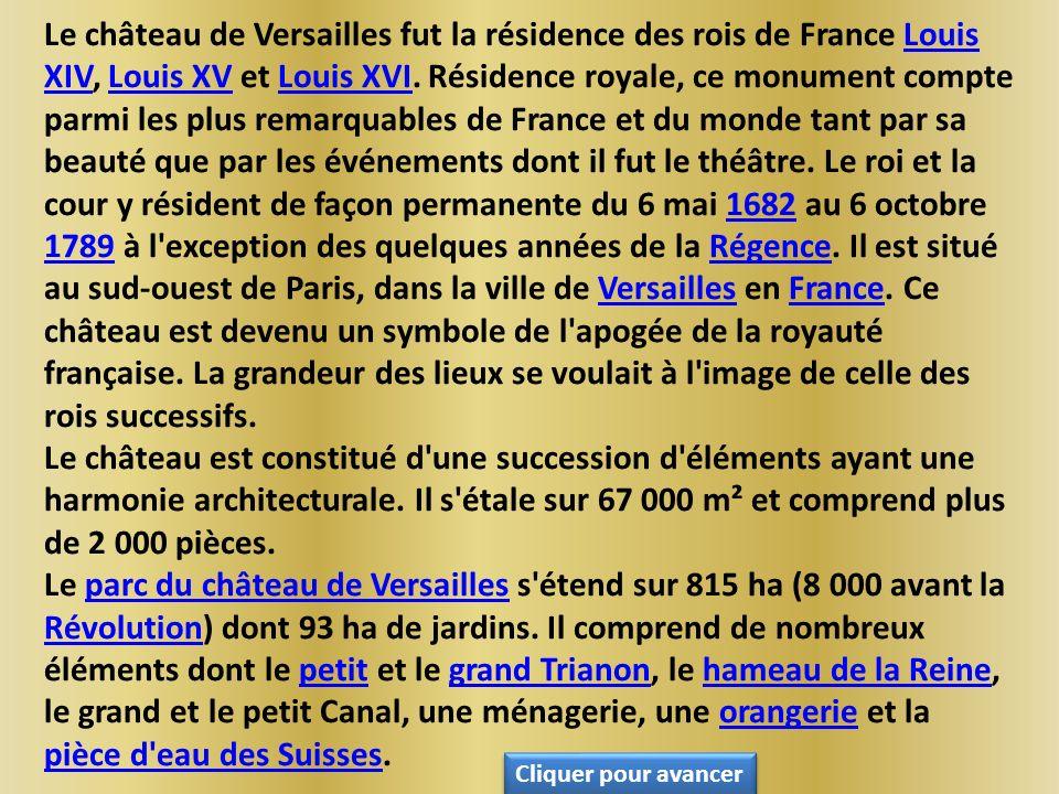 Le château de Versailles fut la résidence des rois de France Louis XIV, Louis XV et Louis XVI.