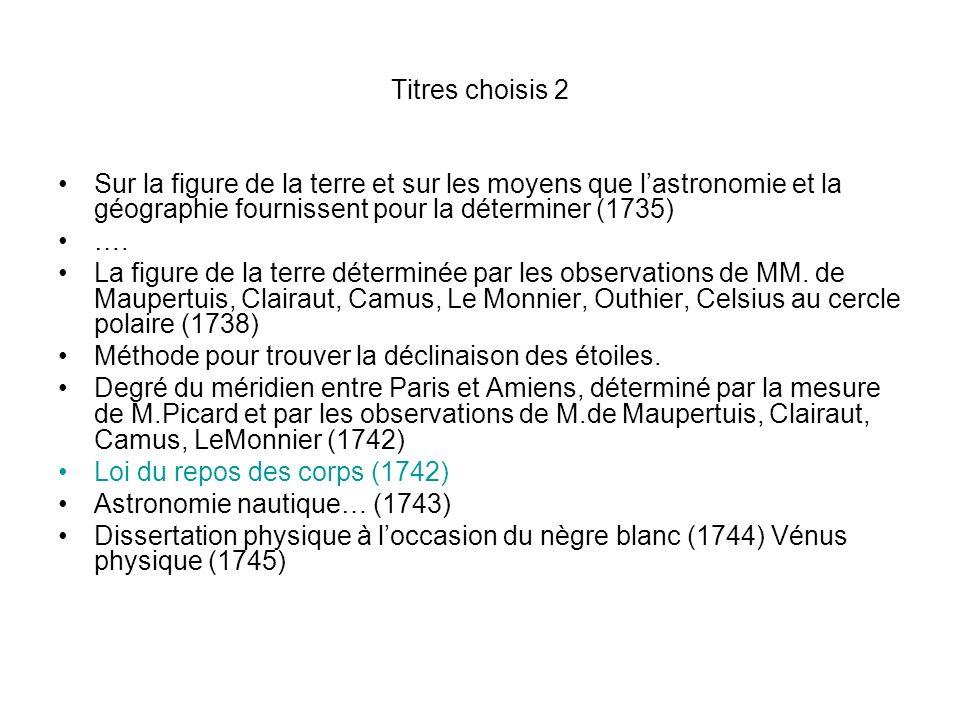 Titres choisis 2 Sur la figure de la terre et sur les moyens que lastronomie et la géographie fournissent pour la déterminer (1735) …. La figure de la