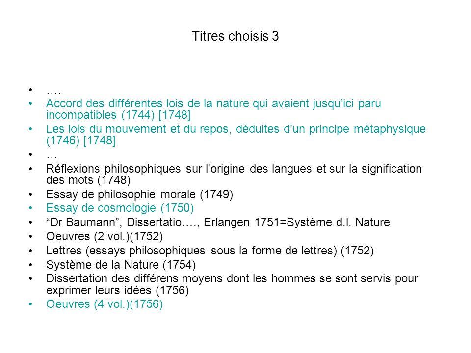 Titres choisis 3 …. Accord des différentes lois de la nature qui avaient jusquici paru incompatibles (1744) [1748] Les lois du mouvement et du repos,