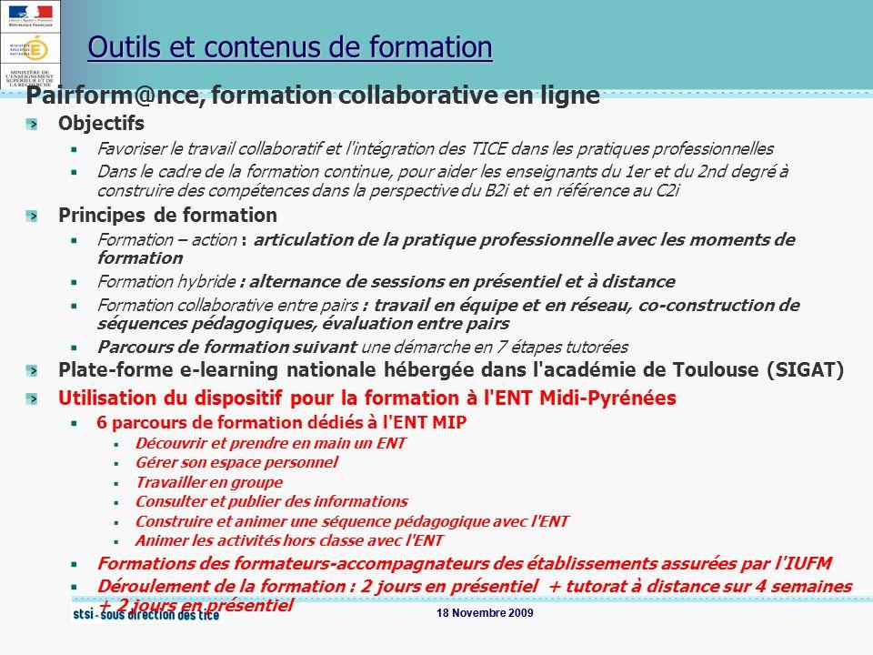 18 Novembre 2009 Outils et contenus de formation Pairform@nce, formation collaborative en ligne Objectifs Favoriser le travail collaboratif et l'intég