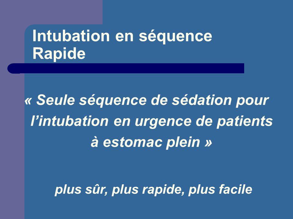 Intubation en séquence Rapide « Seule séquence de sédation pour lintubation en urgence de patients à estomac plein » plus sûr, plus rapide, plus facil