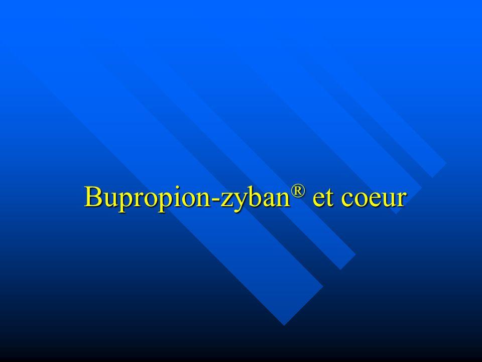 Bupropion-zyban ® et coeur