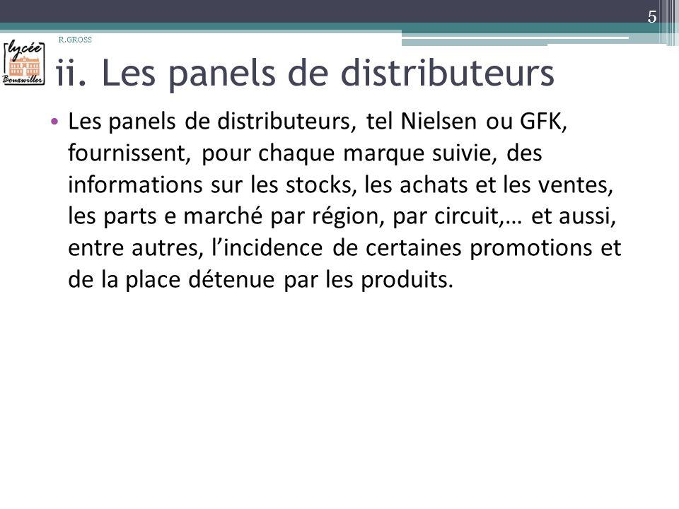 ii. Les panels de distributeurs Les panels de distributeurs, tel Nielsen ou GFK, fournissent, pour chaque marque suivie, des informations sur les stoc