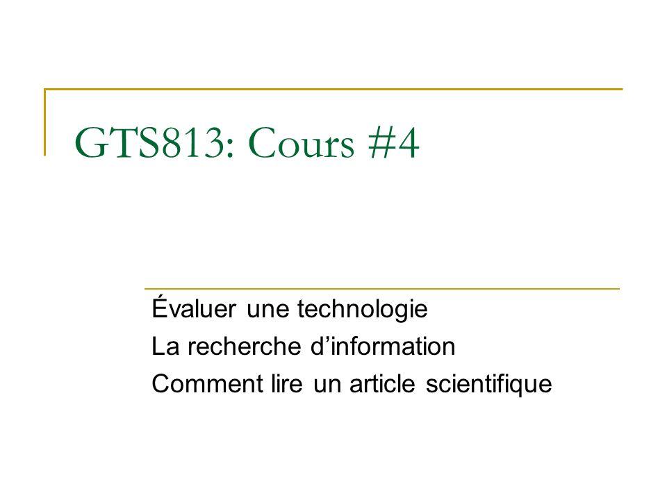 GTS813: Cours #4 Évaluer une technologie La recherche dinformation Comment lire un article scientifique