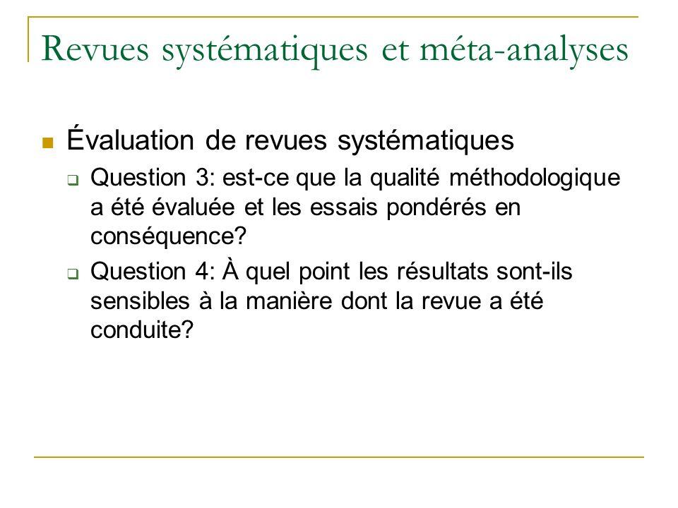 Revues systématiques et méta-analyses Évaluation de revues systématiques Question 3: est-ce que la qualité méthodologique a été évaluée et les essais