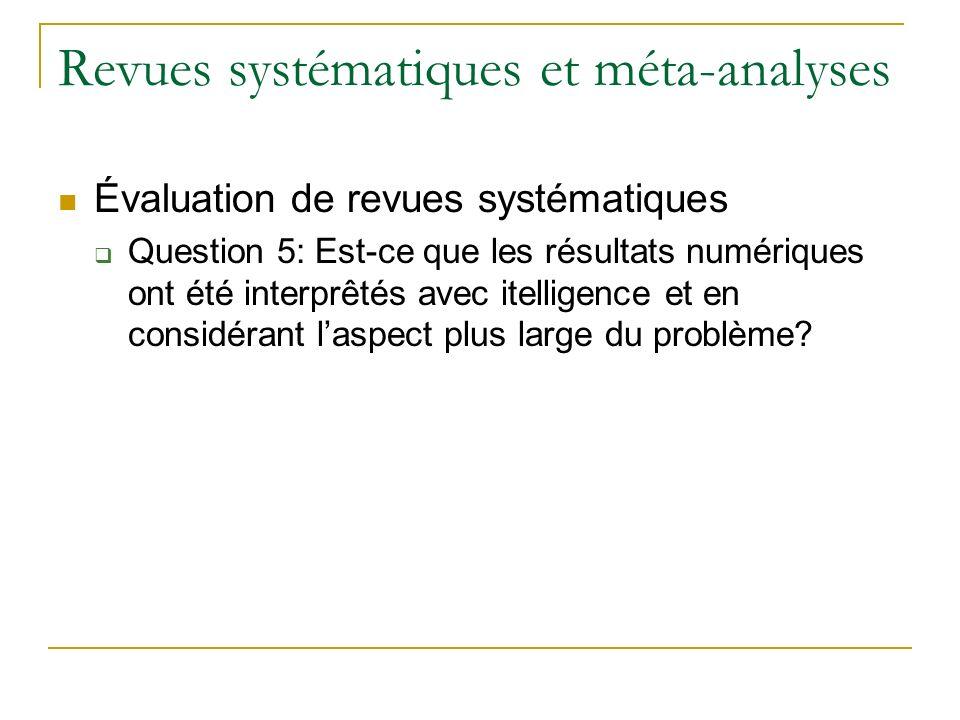 Revues systématiques et méta-analyses Évaluation de revues systématiques Question 5: Est-ce que les résultats numériques ont été interprêtés avec itel