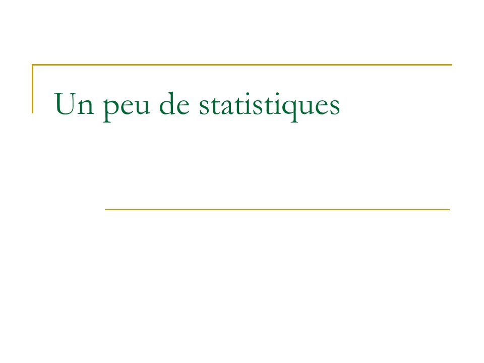 Un peu de statistiques