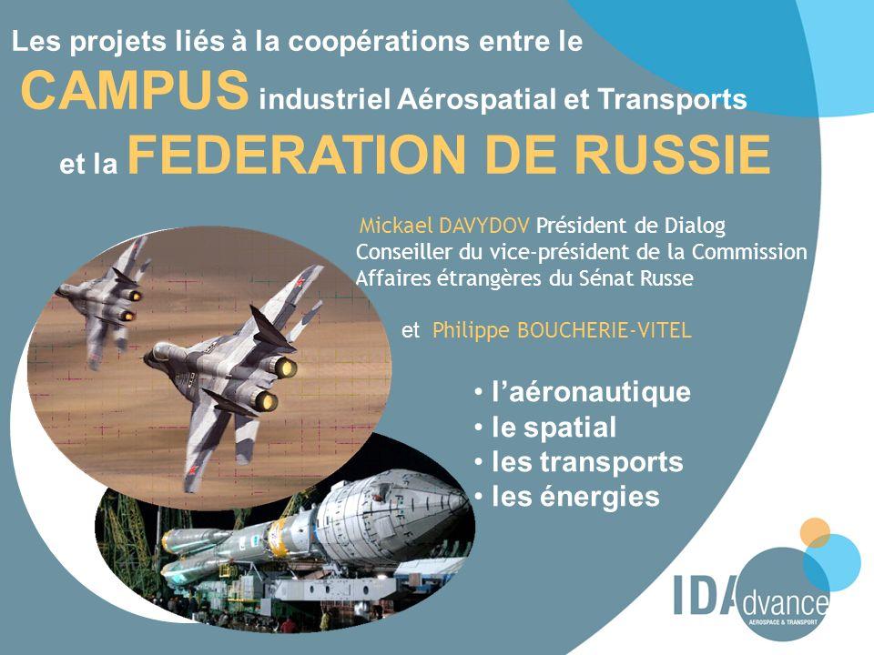 Les projets liés à la coopérations entre le CAMPUS industriel Aérospatial et Transports et la FEDERATION DE RUSSIE Mickael DAVYDOV Président de Dialog