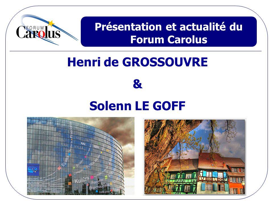 Présentation et actualité du Forum Carolus Henri de GROSSOUVRE & Solenn LE GOFF