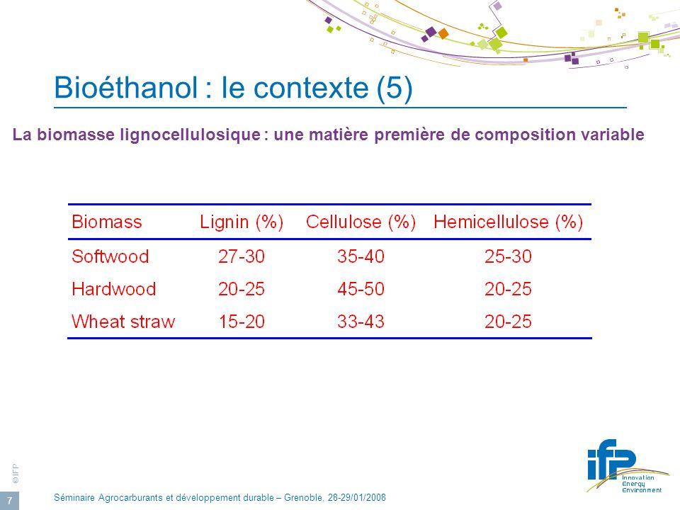 © IFP Séminaire Agrocarburants et développement durable – Grenoble, 28-29/01/2008 7 La biomasse lignocellulosique : une matière première de compositio