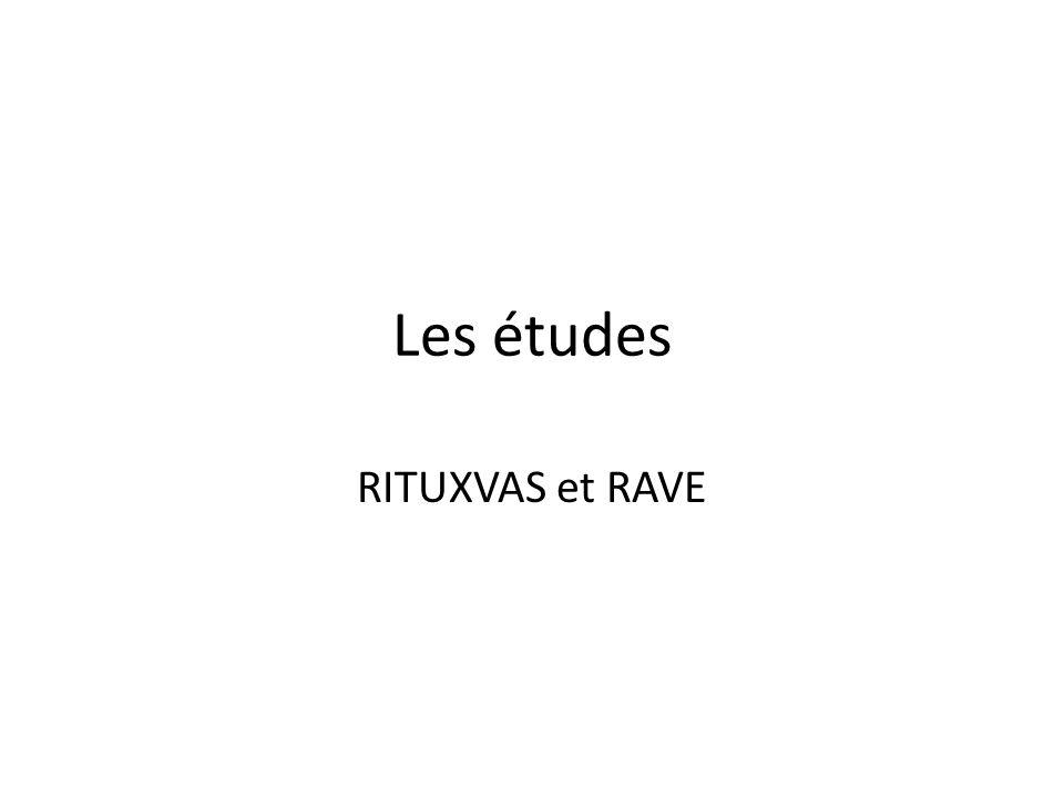 Les études RITUXVAS et RAVE