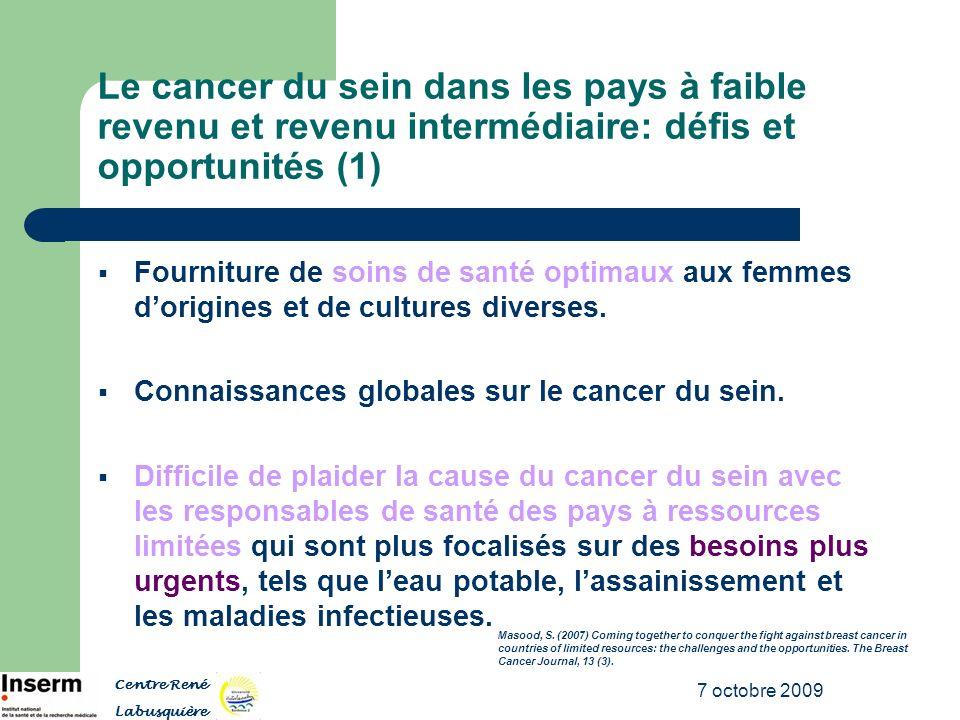 7 octobre 2009 Le cancer du sein dans les pays à faible revenu et revenu intermédiaire: défis et opportunités (1) Fourniture de soins de santé optimau