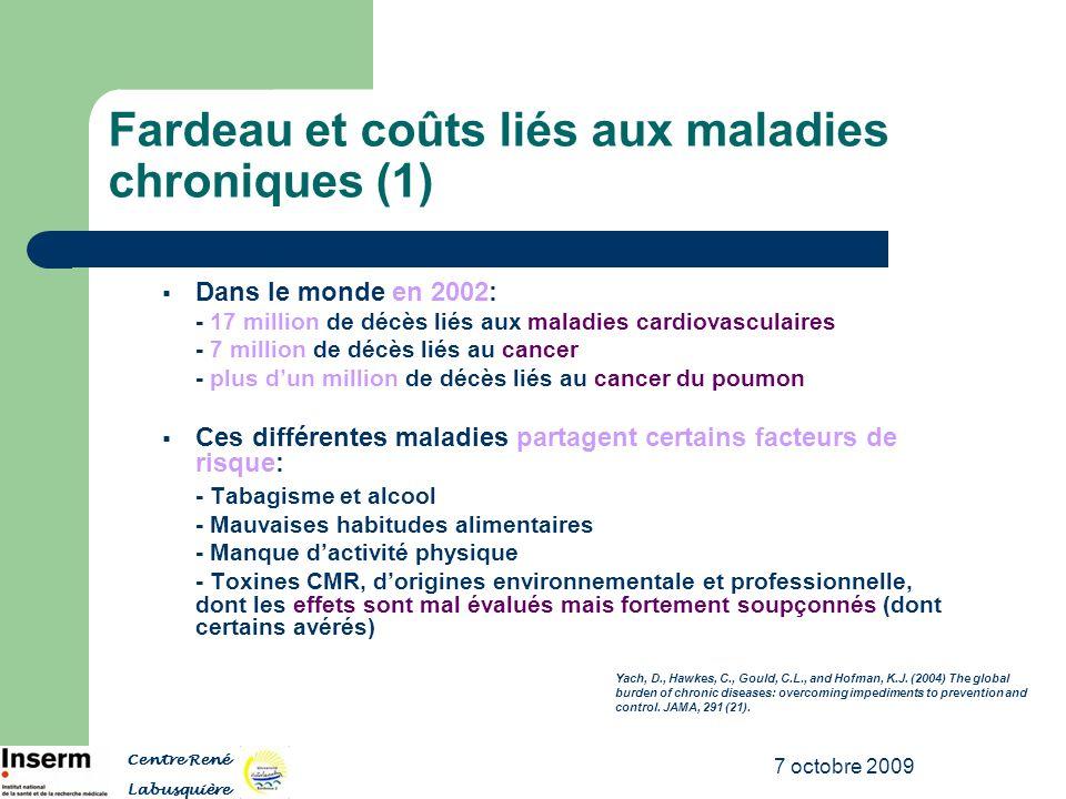 7 octobre 2009 Fardeau et coûts liés aux maladies chroniques (1) Dans le monde en 2002: - 17 million de décès liés aux maladies cardiovasculaires - 7